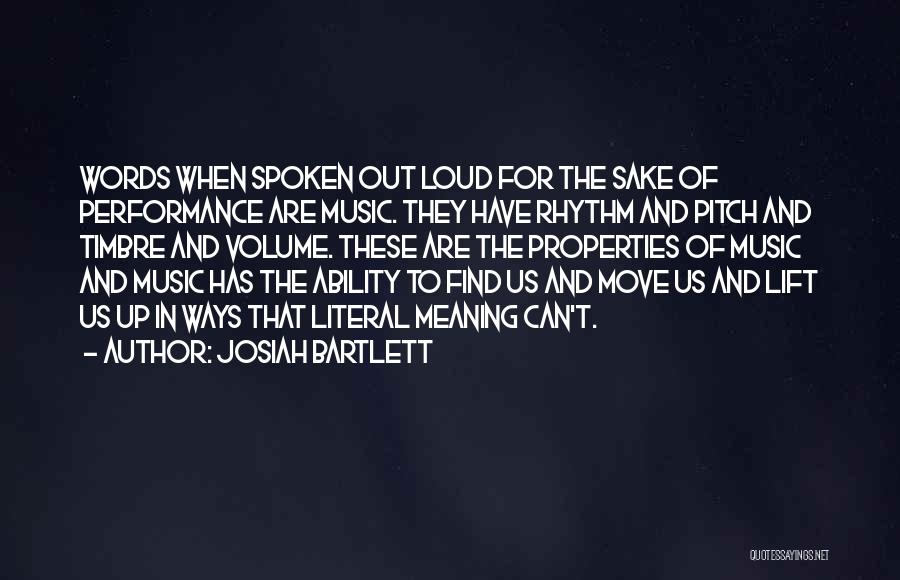 Non Performance Quotes By Josiah Bartlett