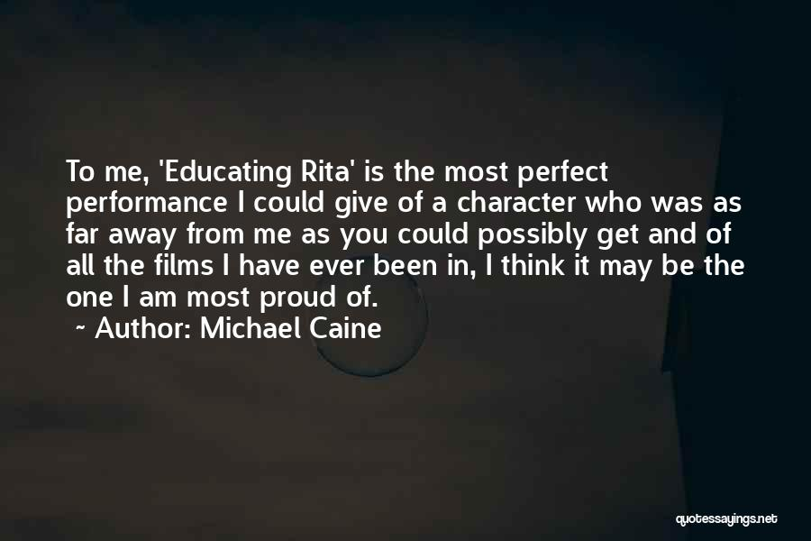 Non Performance Quotes By Michael Caine