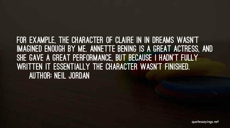 Non Performance Quotes By Neil Jordan