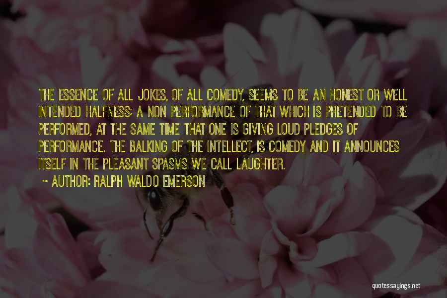 Non Performance Quotes By Ralph Waldo Emerson