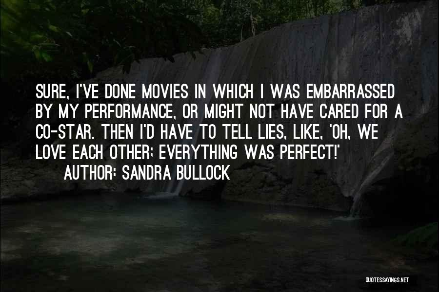 Non Performance Quotes By Sandra Bullock