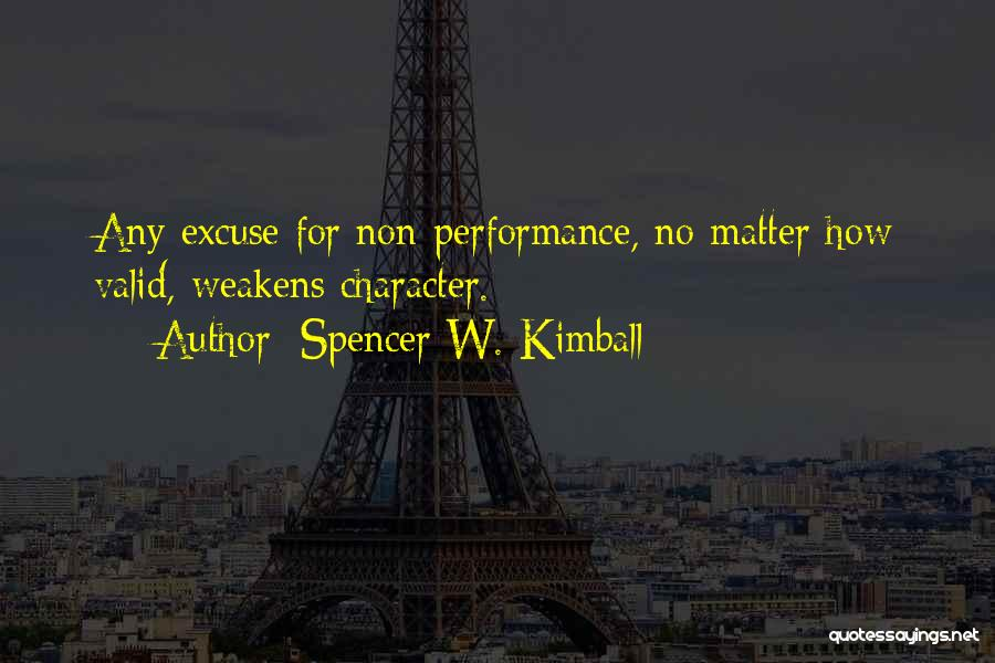 Non Performance Quotes By Spencer W. Kimball