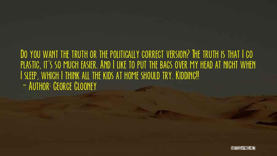 Non Politically Correct Quotes By George Clooney