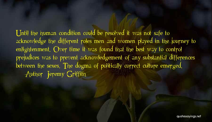 Non Politically Correct Quotes By Jeremy Griffith