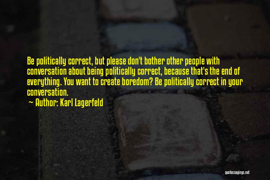 Non Politically Correct Quotes By Karl Lagerfeld