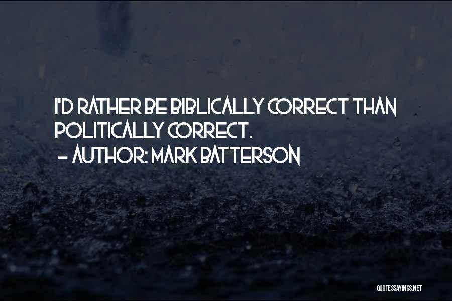 Non Politically Correct Quotes By Mark Batterson