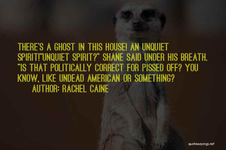 Non Politically Correct Quotes By Rachel Caine