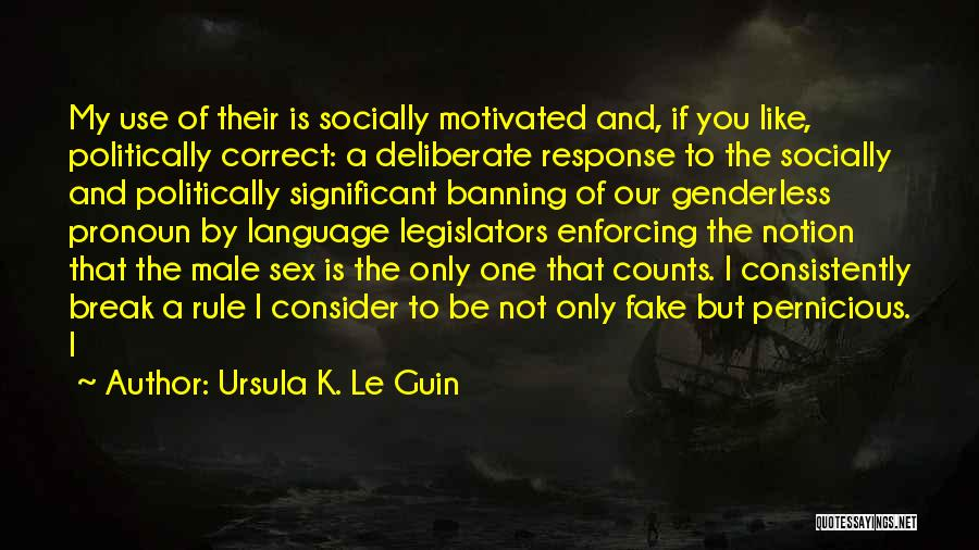 Non Politically Correct Quotes By Ursula K. Le Guin