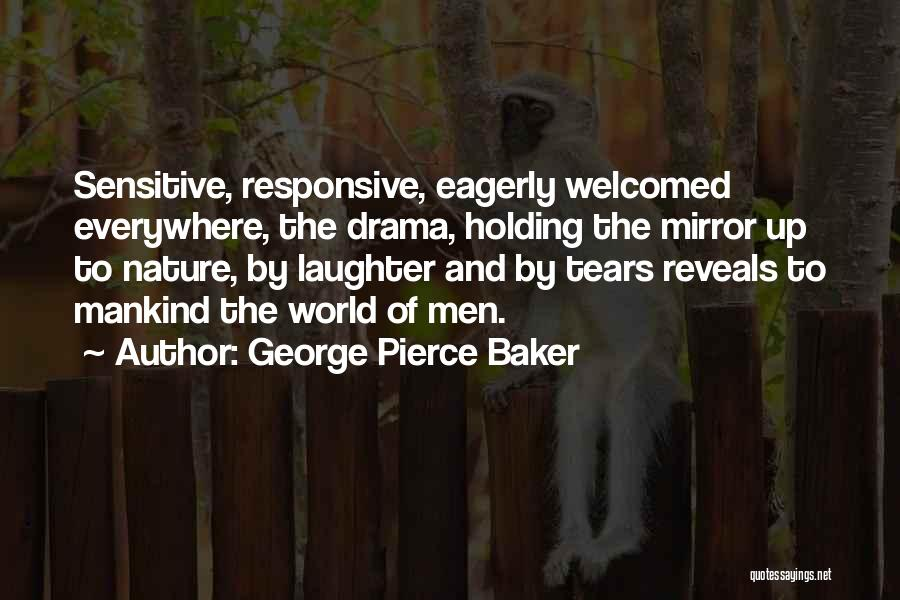 Non Responsive Quotes By George Pierce Baker