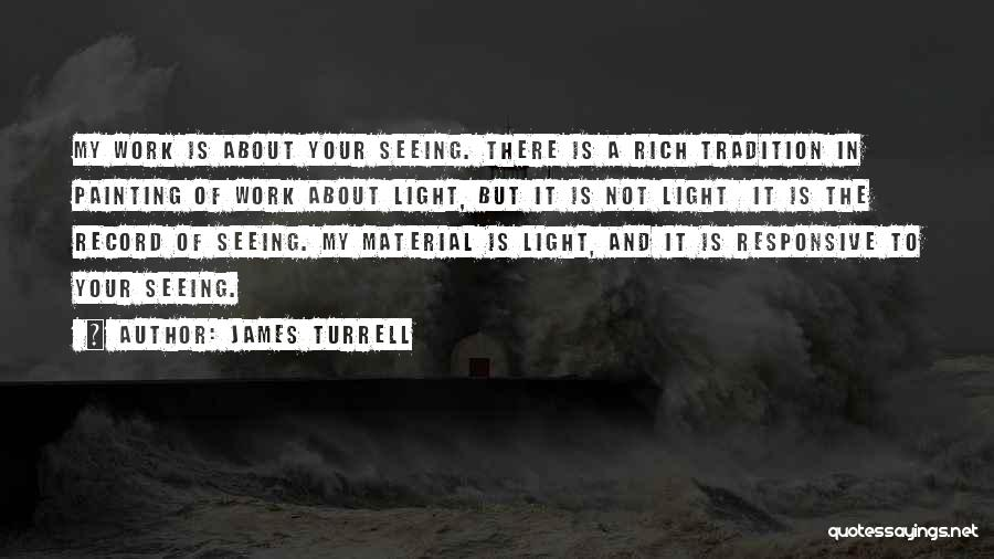 Non Responsive Quotes By James Turrell