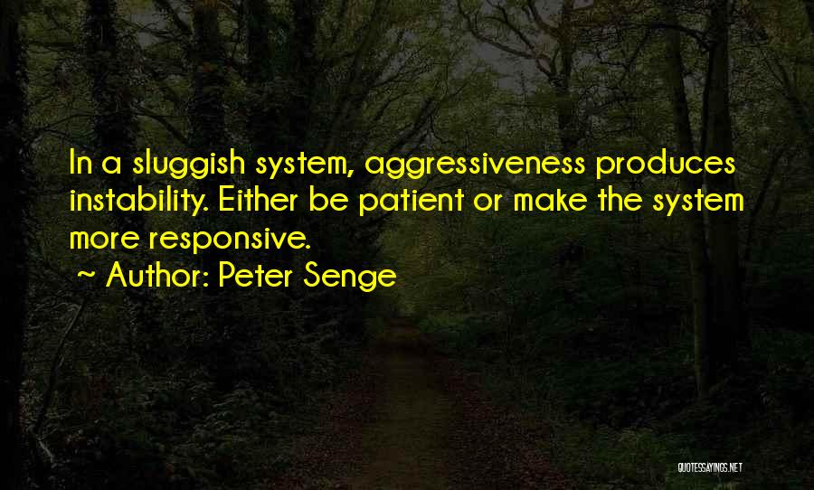 Non Responsive Quotes By Peter Senge