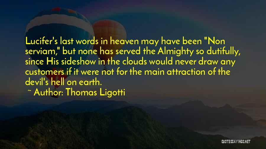Non Serviam Quotes By Thomas Ligotti