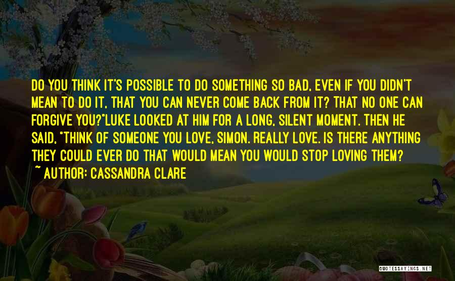 Non Stop Loving You Quotes By Cassandra Clare