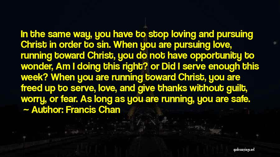 Non Stop Loving You Quotes By Francis Chan