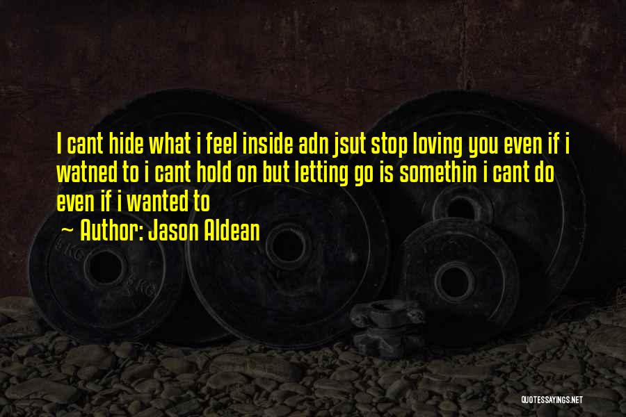 Non Stop Loving You Quotes By Jason Aldean