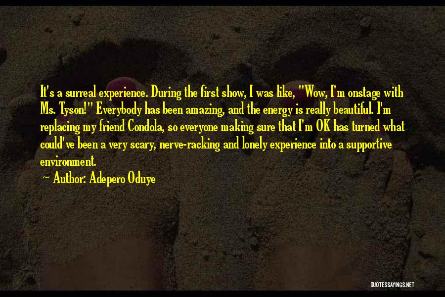 Non Supportive Friend Quotes By Adepero Oduye
