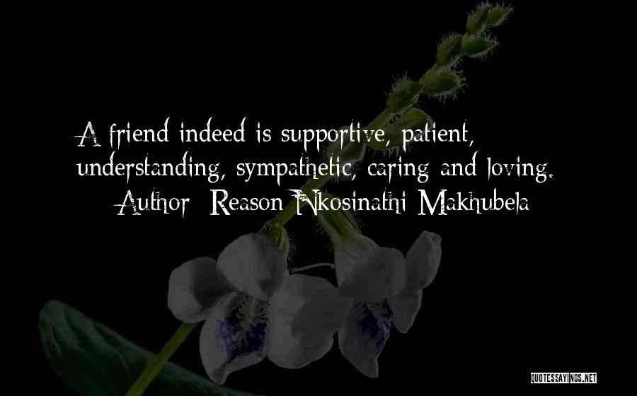 Non Supportive Friend Quotes By Reason Nkosinathi Makhubela