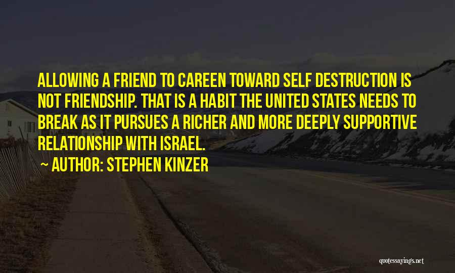 Non Supportive Friend Quotes By Stephen Kinzer