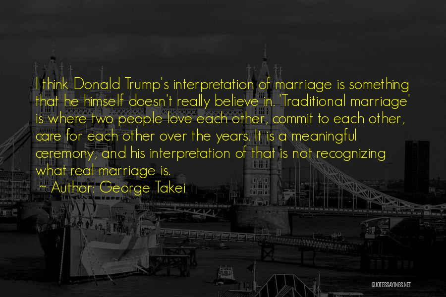Non Traditional Marriage Quotes By George Takei