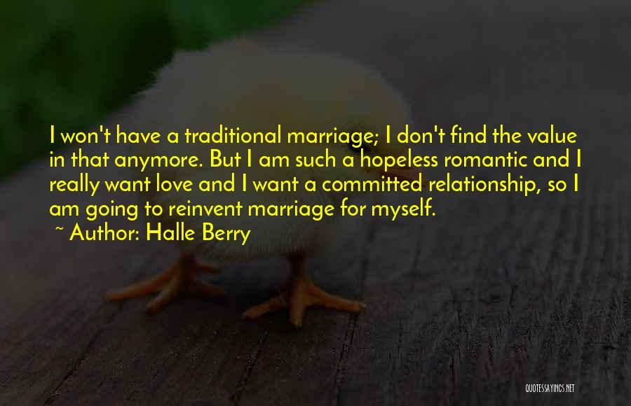 Non Traditional Marriage Quotes By Halle Berry
