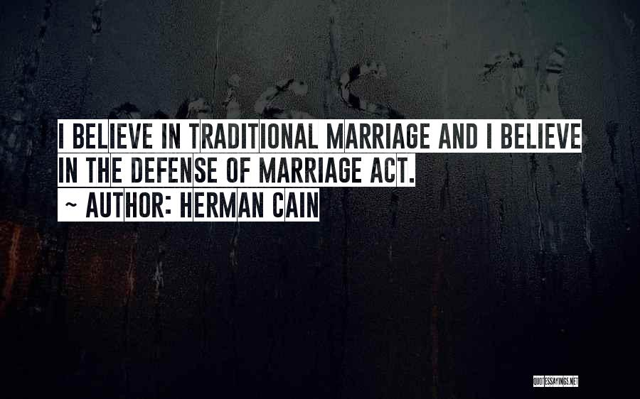 Non Traditional Marriage Quotes By Herman Cain