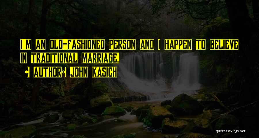 Non Traditional Marriage Quotes By John Kasich
