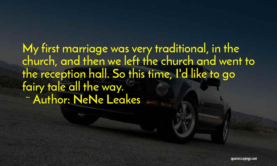 Non Traditional Marriage Quotes By NeNe Leakes