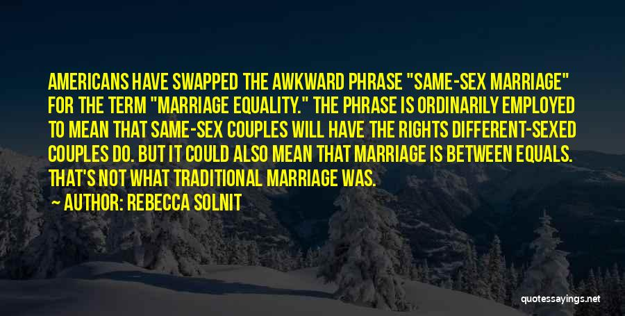 Non Traditional Marriage Quotes By Rebecca Solnit