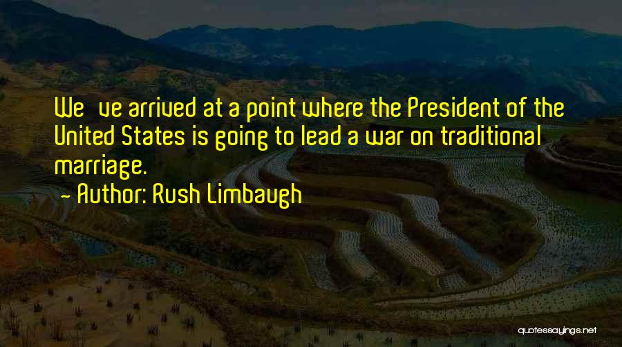 Non Traditional Marriage Quotes By Rush Limbaugh