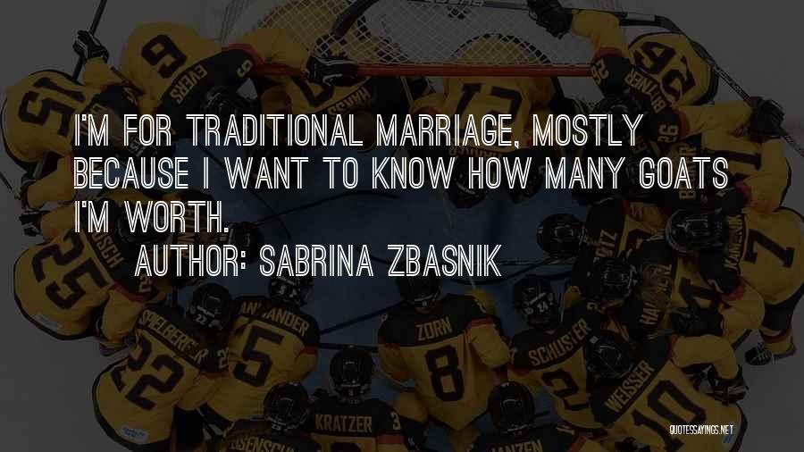Non Traditional Marriage Quotes By Sabrina Zbasnik