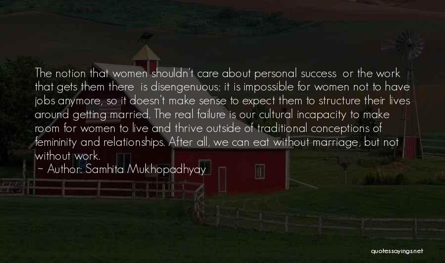 Non Traditional Marriage Quotes By Samhita Mukhopadhyay