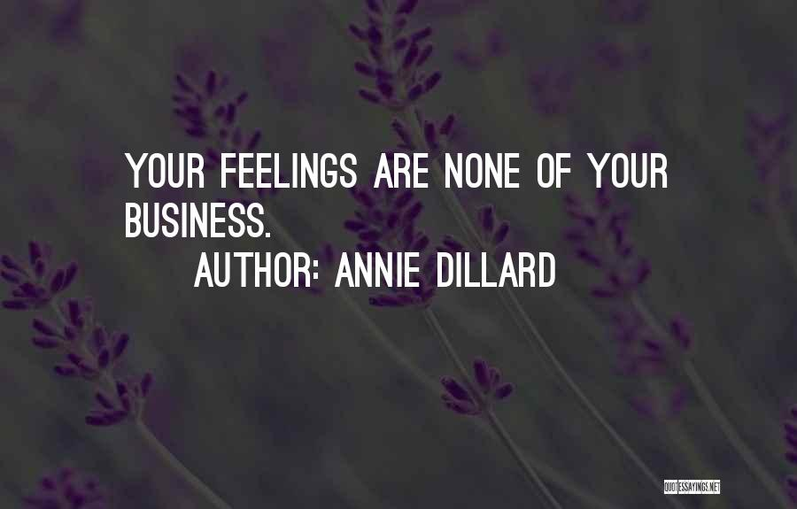 None Of Your Business Quotes By Annie Dillard