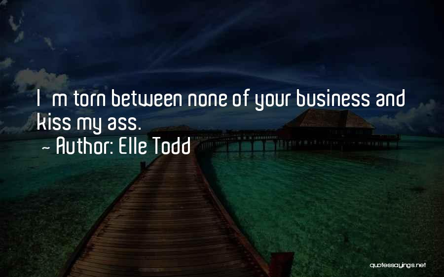 None Of Your Business Quotes By Elle Todd