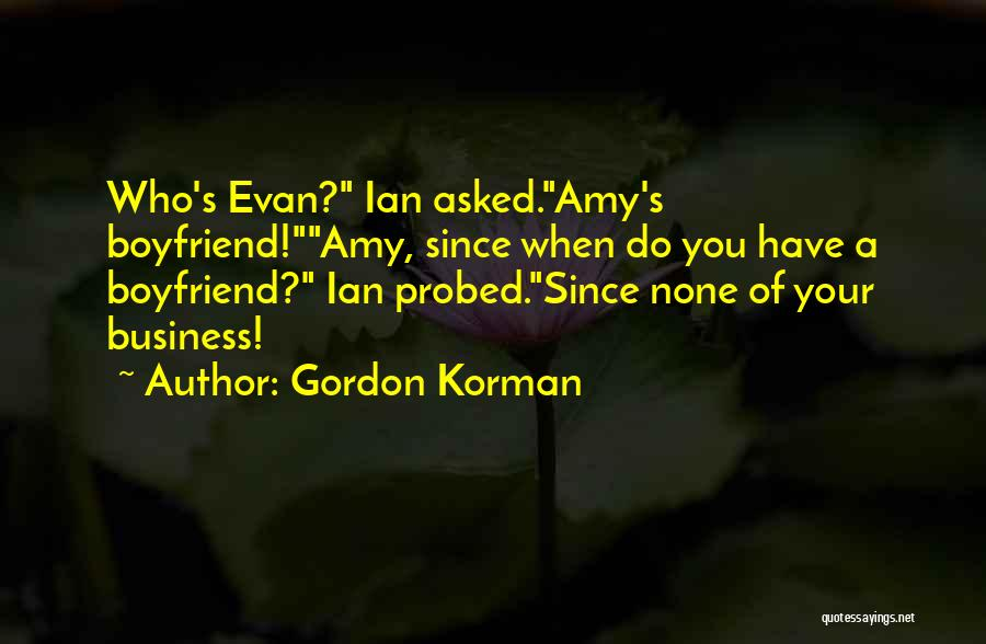 None Of Your Business Quotes By Gordon Korman