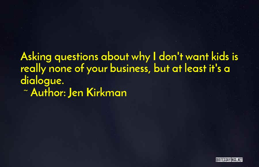 None Of Your Business Quotes By Jen Kirkman