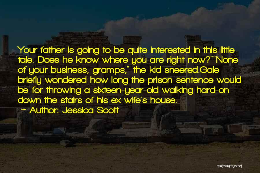 None Of Your Business Quotes By Jessica Scott