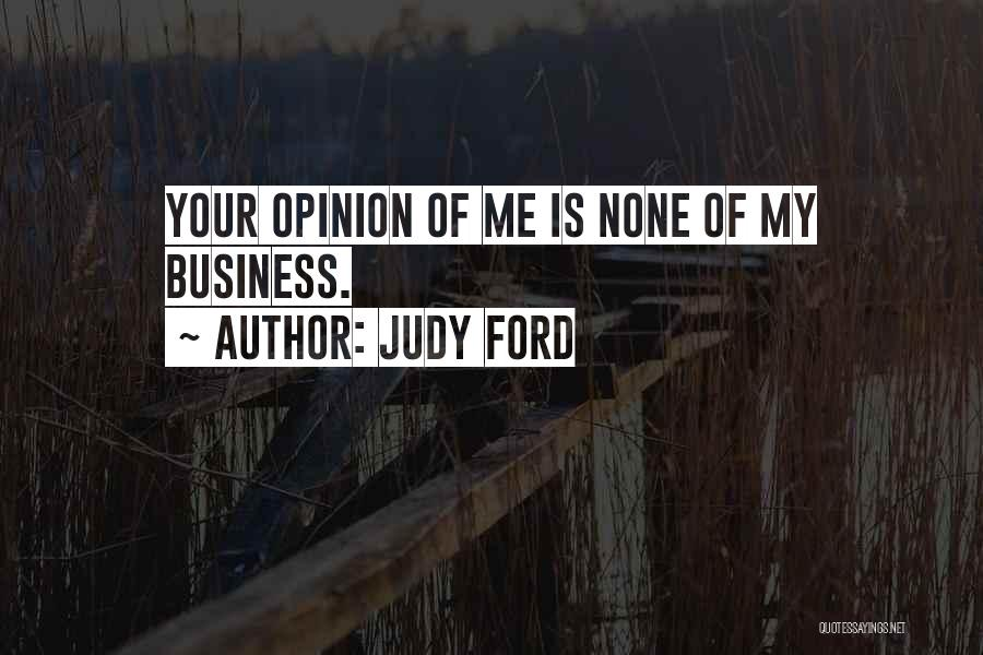 None Of Your Business Quotes By Judy Ford