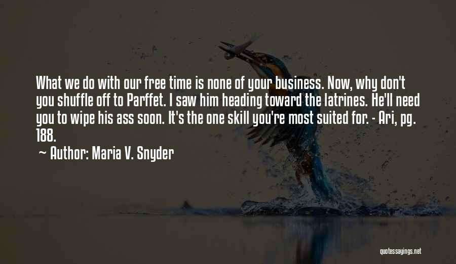 None Of Your Business Quotes By Maria V. Snyder