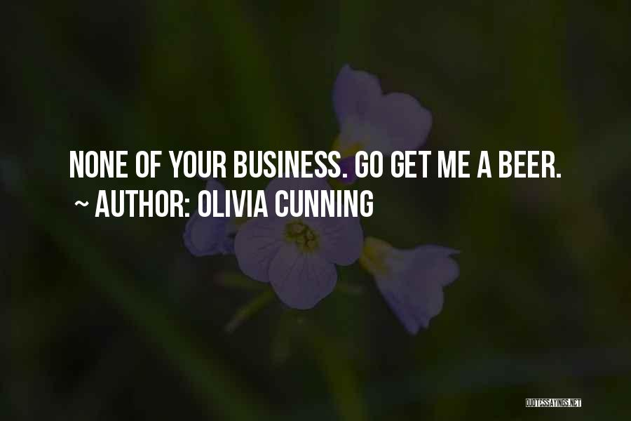 None Of Your Business Quotes By Olivia Cunning