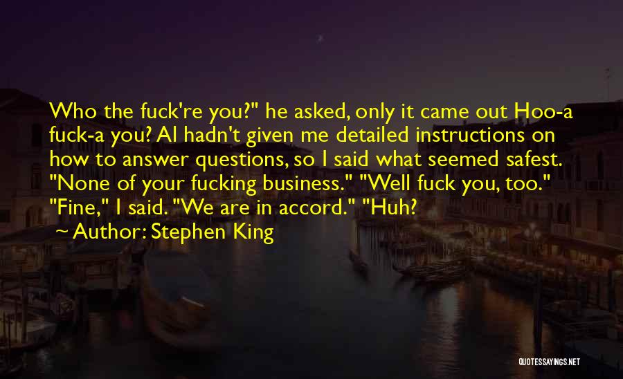 None Of Your Business Quotes By Stephen King