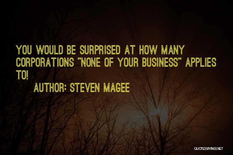 None Of Your Business Quotes By Steven Magee