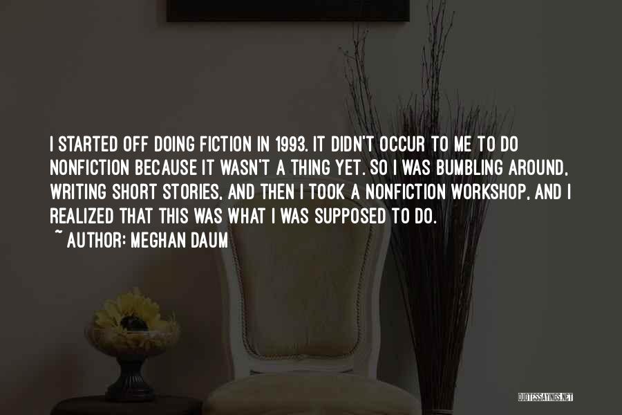 Nonfiction Stories Quotes By Meghan Daum