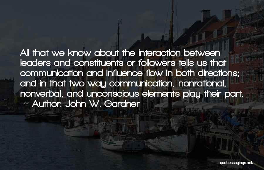 Nonverbal Quotes By John W. Gardner