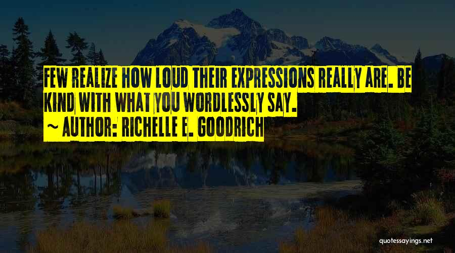 Nonverbal Quotes By Richelle E. Goodrich