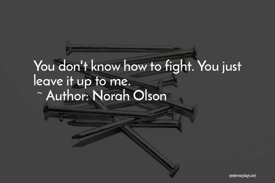 Norah Olson Quotes 1003293