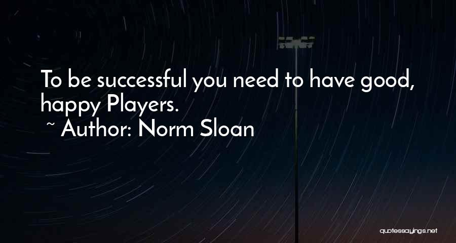 Norm Sloan Quotes 113535