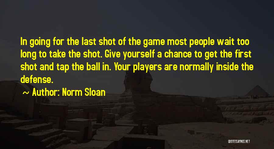 Norm Sloan Quotes 2218930