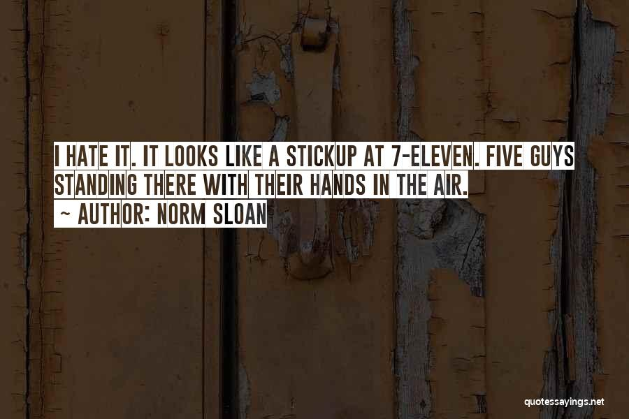 Norm Sloan Quotes 80621