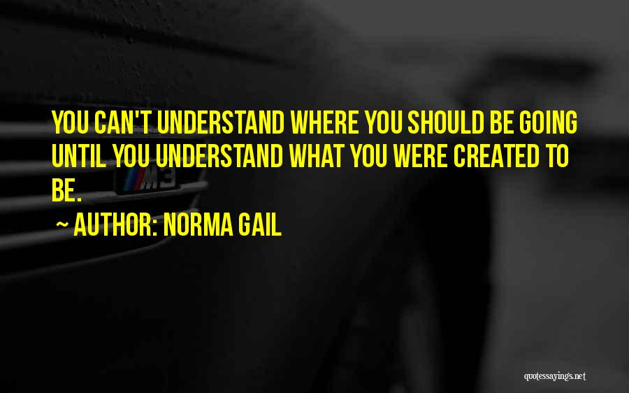 Norma Gail Quotes 1443496