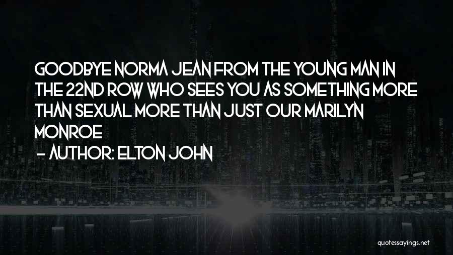 Norma Jean And Marilyn Quotes By Elton John